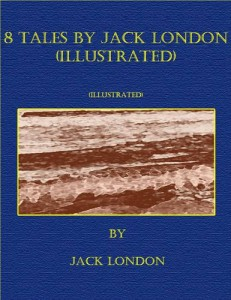Baixar 8 tales by jack london (illustrated) pdf, epub, eBook