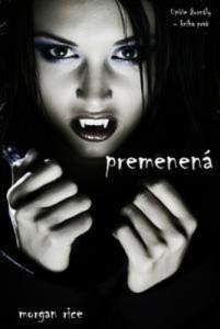Baixar Premenena (serial upirie urnaly kniha prva) pdf, epub, ebook