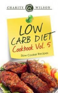Baixar Low carb diet cookbook vol.5: slow cooker recipes pdf, epub, ebook