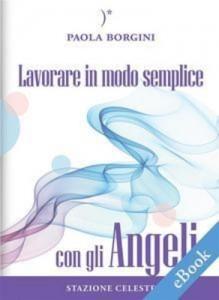 Baixar Lavorare in modo semplice con gli angeli pdf, epub, eBook