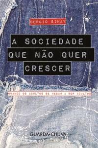 Baixar Sociedade que nao quer crescer, a pdf, epub, eBook