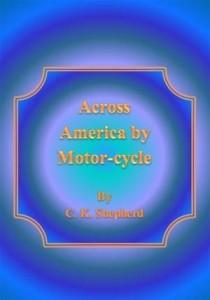Baixar Across america by motor-cycle pdf, epub, ebook