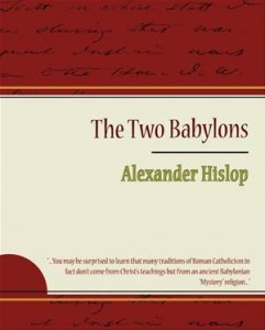 Baixar Two babylons – alexander hislop, the pdf, epub, eBook