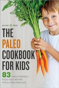 Baixar Paleo cookbook for kids: 83 family-friendly pdf, epub, ebook