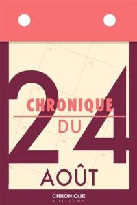Baixar Chronique du 24 aout pdf, epub, ebook