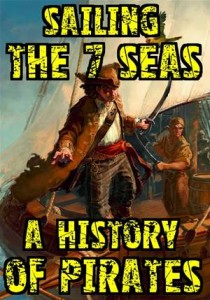 Baixar Sailing the 7 seas – a history of pirates pdf, epub, ebook