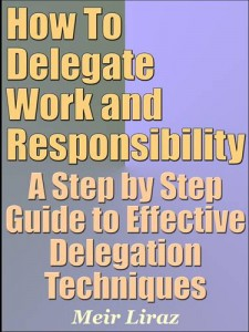 Baixar How to delegate work and responsibility: a step pdf, epub, ebook