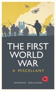 Baixar First world war: a miscellany, the pdf, epub, eBook