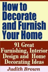 Baixar How to decorate and furnish your home: 91 great pdf, epub, ebook