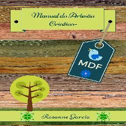 Baixar Manual do Artesão Criativo -MDF 2ºedição pdf, epub, eBook
