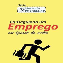 Baixar Conseguindo um Emprego em Épocas de Crise pdf, epub, eBook