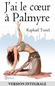 Baixar J'ai le coeur a palmyre (version integrale) pdf, epub, eBook