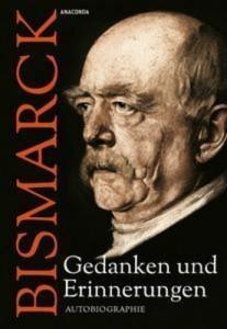 Baixar Otto von bismarck – gedanken und erinnerungen pdf, epub, ebook