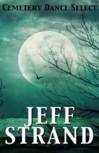 Baixar Cemetery dance select: jeff strand pdf, epub, eBook