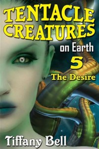 Baixar Tentacle creatures on earth 5: the desire pdf, epub, eBook