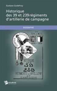 Baixar Historique des 39 et 239 regiments d'artillerie pdf, epub, eBook