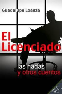 Baixar Licenciado, las hadas y otros cuentos, el pdf, epub, ebook
