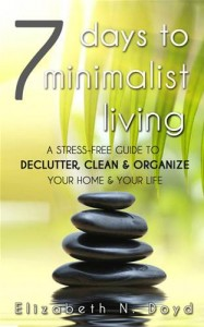 Baixar 7 days to minimalist living: a stress-free guide pdf, epub, ebook