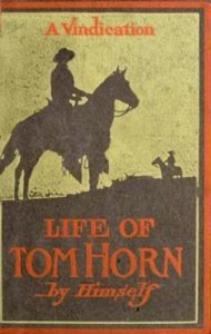 Baixar Life of tom horn, government scout & pdf, epub, ebook