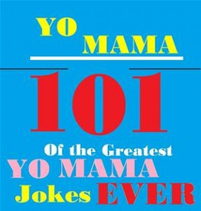 Baixar Yo mama jokes! : 101 of the best yo mama insult pdf, epub, eBook