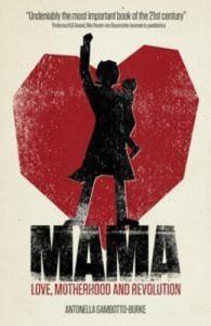 Baixar Mama: love, motherhood and revolution pdf, epub, eBook