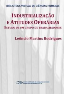 Baixar Industrializacao e atitudes operarias: estudo de pdf, epub, eBook