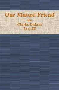 Baixar Our mutual friend: book iii pdf, epub, ebook