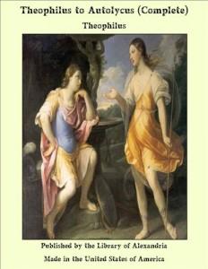 Baixar Theophilus to autolycus (complete) pdf, epub, ebook
