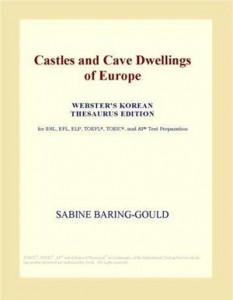 Baixar Castles and cave dwellings of europe (webster's pdf, epub, eBook