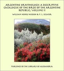 Baixar Argentine ornithology: a descriptive catalogue pdf, epub, ebook