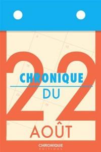 Baixar Chronique du 22 aout pdf, epub, eBook