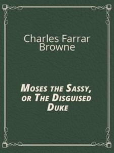 Baixar Moses the sassy, or the disguised duke pdf, epub, ebook