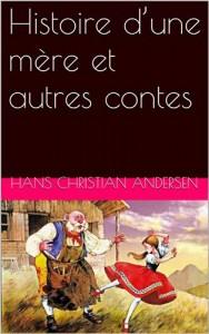 Baixar Histoire dune mere et autres contes pdf, epub, ebook