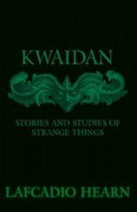 Baixar Kwaidan – stories and studies of strange things pdf, epub, eBook