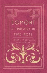 Baixar Egmont – a tragedy in five acts pdf, epub, eBook