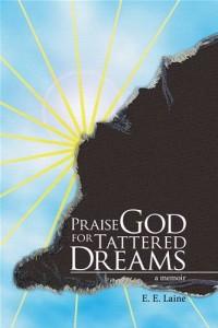 Baixar Praise god for tattered dreams pdf, epub, ebook