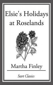 Baixar Elsie's holidays at roselands pdf, epub, ebook