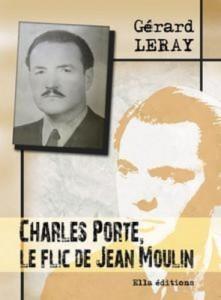 Baixar Charles porte, le flic de jean moulin pdf, epub, ebook