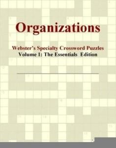 Baixar Organizations – Webster's Specialty Crossword Puzzles, Volume 1: The Essentials  Edition pdf, epub, ebook