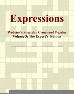 Baixar Expressions – Webster's Specialty Crossword Puzzles, Volume 3: The Expert's  Edition pdf, epub, ebook