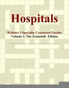 Baixar Hospitals – Webster's Specialty Crossword Puzzles, Volume 1: The Essentials  Edition pdf, epub, ebook