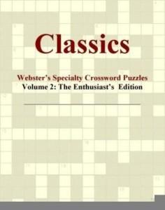 Baixar Classics – Webster's Specialty Crossword Puzzles, Volume 2: The Enthusiast's  Edition pdf, epub, ebook