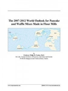 Baixar The 2007-2012 World Outlook for Pancake and Waffle Mixes Made in Flour Mills pdf, epub, ebook