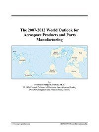 Baixar The 2007-2012 World Outlook for Aerospace Products and Parts Manufacturing pdf, epub, ebook