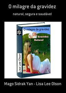 Baixar O milagre da gravidez: natural, segura e saudável pdf, epub, eBook