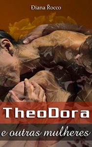 Baixar TheoDora e outras mulheres pdf, epub, eBook