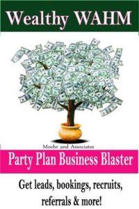 Baixar Wealthy wahm party plan business blaster pdf, epub, eBook