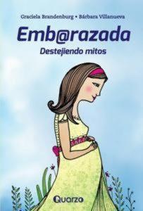 Baixar Embarazada. destejiendo mitos pdf, epub, ebook