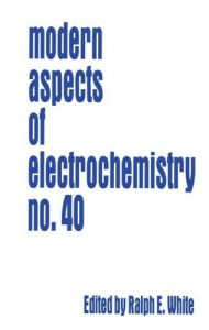 Baixar Modern aspects of electrochemistry no. 40 pdf, epub, ebook