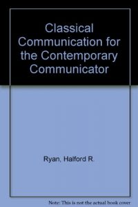 Baixar Classical communication for the contemporary commu pdf, epub, ebook